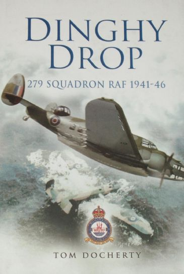Dinghy Drop - 279 Squadron RAF 1941-46, by Tom Docherty